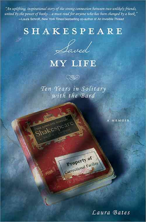 Shakespeare Saved My Life By Bates, Laura