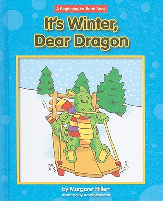 It's Winter, Dear Dragon By Hillert, Margaret/ Schimmell, David (ILT)